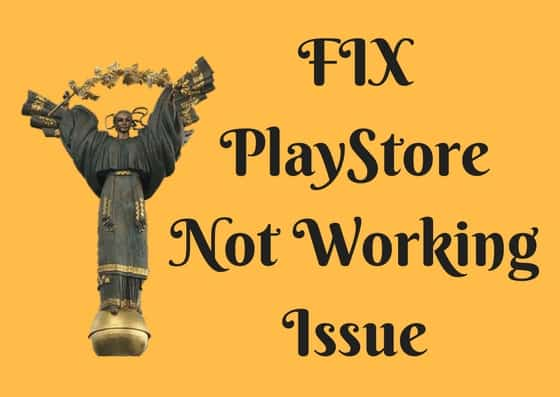 FIX PlayStore Not Working Issue