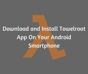 Towelroot Apk: Latest Version Free Download