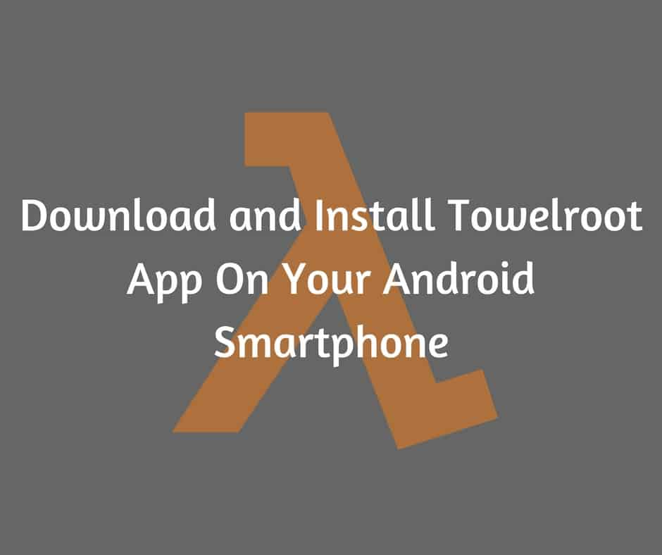 Download and Install Towelroot APK