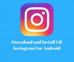 Gb Instagram v1.40 APK Download Latest Version – Official